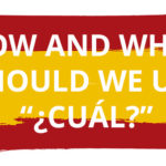 how-and-when-should-we-use-cual